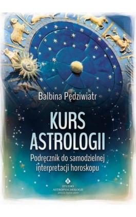 Kurs astrologii - Balbina Pędziwiatr - Ebook - 978-83-7377-742-2