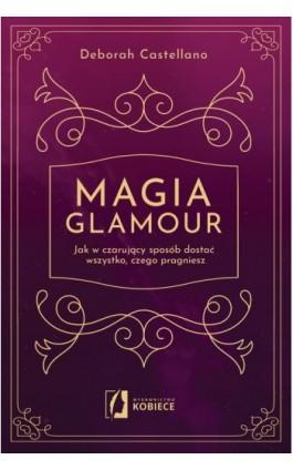 Magia glamour - Deborah Castellano - Ebook - 978-83-66436-21-3