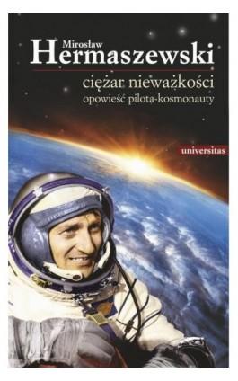 Ciężar nieważkości. - Mirosław Hermaszewski - Ebook - 9788324232482