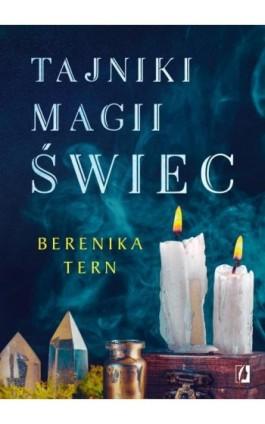 Tajniki magii świec - Berenika Tern - Ebook - 978-83-66611-02-3