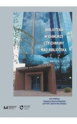 Biblioteka w chmurze czy chmury nad biblioteką - Ebook - 978-83-8142-337-3