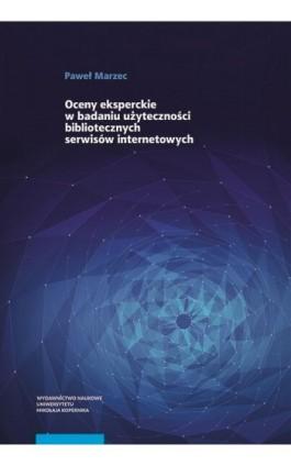 Oceny eksperckie w badaniu użyteczności bibliotecznych serwisów internetowych - Paweł Marzec - Ebook - 978-83-231-4125-9
