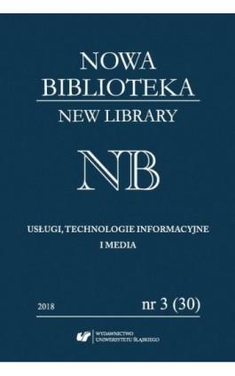 """""""Nowa Biblioteka. New Library. Usługi, Technologie Informacyjne i Media"""" 2018, nr 3 (30): Książka regionalna - Katarzyna Tałuć - Ebook"""
