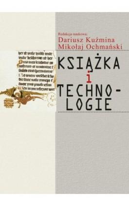 Książka i technologie - Dariusz Kuźmina - Ebook - 978-83-7545-745-2