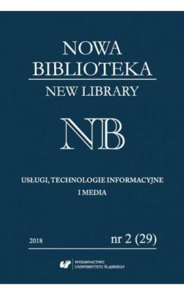 """""""Nowa Biblioteka. New Library. Usługi, Technologie Informacyjne i Media"""" 2018, nr 2 (29): Metody ilościowe: bibliometria, naukom - Ebook"""