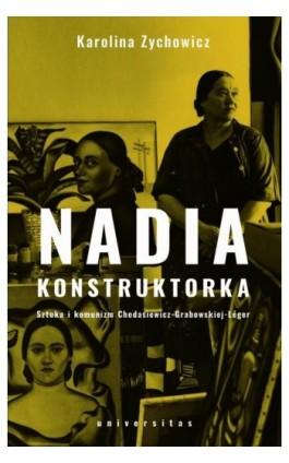 Nadia konstruktorka - Karolina Zychowicz - Ebook - 9788324229635