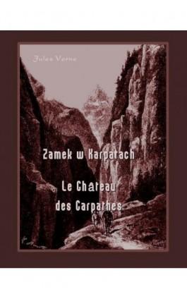 Zamek w Karpatach. Le Château des Carpathes - Jules Verne - Ebook - 978-83-7950-216-5