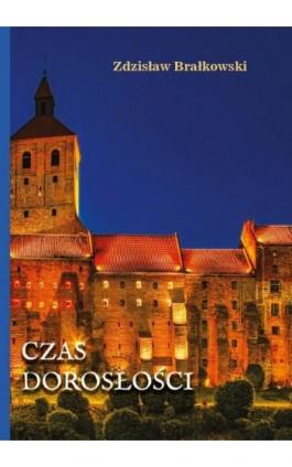 Czas dorosłości - Zdzisław Brałkowski - Ebook - 978-83-8119-557-7
