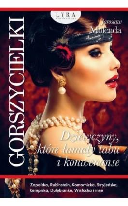 Gorszycielki Dziewczyny, które łamały tabu i konwenanse - Jarosław Molenda - Ebook - 978-83-66229-84-6
