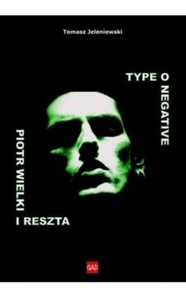 Type O Negative Piotr Wielki i reszta - Tomasz Jeleniewski - Ebook - 978-83-8166-131-7
