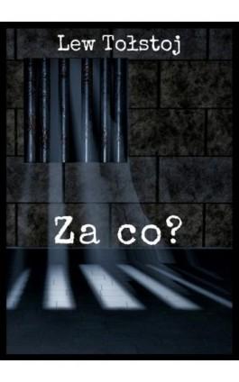 Za co? - Lew Tołstoj - Ebook - 978-83-8119-422-8