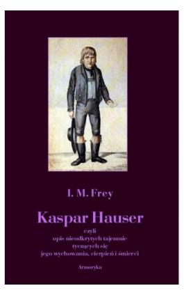 Kaspar Hauser - I. M. Frey - Ebook - 978-83-8064-454-0