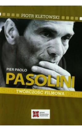 Pier Paolo Pasolini Twórczość filmowa - Piotr Kletowski - Ebook - 978-83-63354-80-0