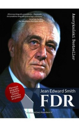 FDR Franklin Delano Roosevelt - Jean Edward Smith - Ebook - 978-83-65855-56-5