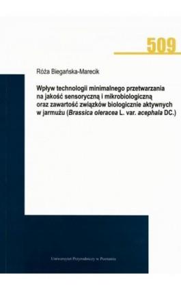 Wpływ technologii minimalnego przetwarzania na jakość sensoryczną i mikrobiologiczną oraz zawartość związków biologicznie aktywn - Róża Biegańska-Marecik - Ebook - 978-83-7160-923-7