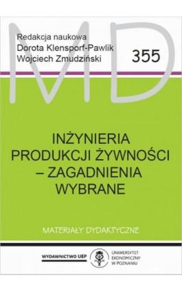 Inżynieria produkcji żywności - zagadnienia wybrane - Ebook - 978-83-8211-001-2