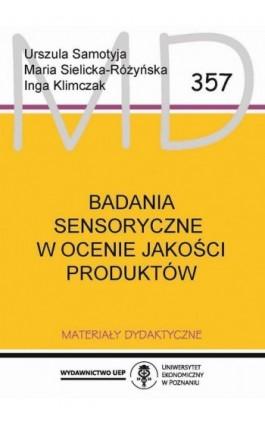 Badania sensoryczne w ocenie jakości produktów - Urszula Samotyja - Ebook - 978-83-8211-002-9