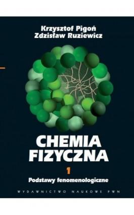 Chemia fizyczna. Tom 1 - Krzysztof Pigoń - Ebook - 978-83-01-14484-5