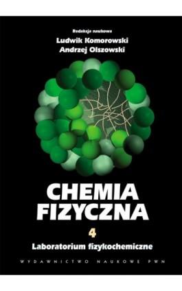 Chemia fizyczna. Tom 4 - Ebook - 978-83-01-17225-1