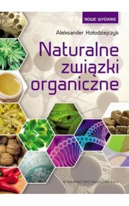 Naturalne związki organiczne - Aleksander Kołodziejczyk - Ebook - 978-83-0117-347-0