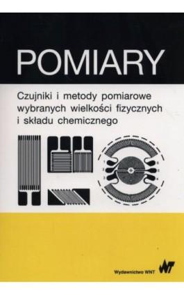 Pomiary czujniki i metody pomiarowe wybranych wielkości fizycznych i składu chemicznego - Ebook - 978-83-01-19288-4
