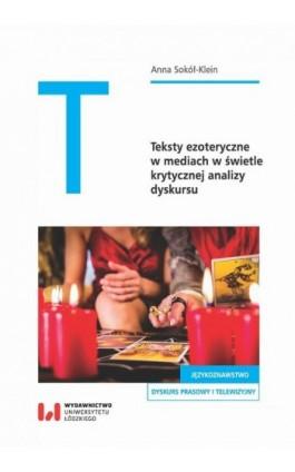 Teksty ezoteryczne w mediach w świetle krytycznej analizy dyskursu - Anna Sokół-Klein - Ebook - 978-83-8088-668-1