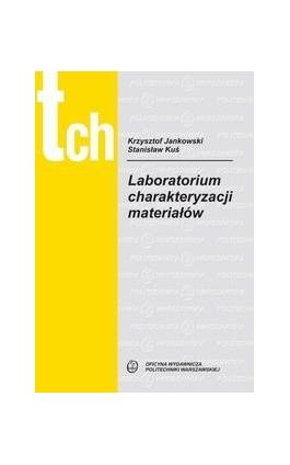 Laboratorium charakteryzacji materiałów - Krzysztof Jankowski - Ebook - 978-83-7814-944-6
