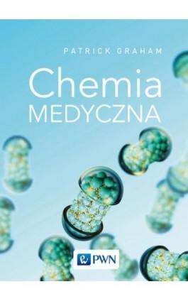 Chemia medyczna - Patrick Graham - Ebook - 978-83-01-20812-7