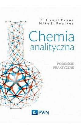 Chemia analityczna. Podejście praktyczne - E. Hywel Evans - Ebook - 978-83-01-21077-9