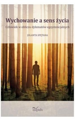 Wychowanie a sens życia - Spętana Jolanta - Ebook - 978-83-8095-551-6