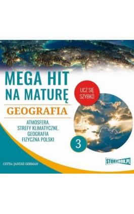 Mega hit na maturę. Geografia 3. Atmosfera. Strefy klimatyczne. Geografia fizyczna Polski - Adam Sochaczewski - Audiobook - 978-83-8146-683-7