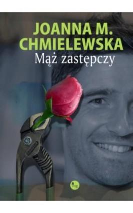 Mąż zastępczy - Joanna M. Chmielewska - Ebook - 978-83-7779-184-4