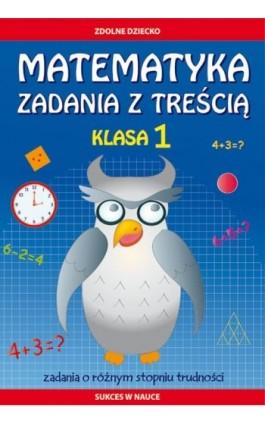 Matematyka. Zadania z treścią. Klasa 1 - Ewa Buczkowska - Ebook - 978-83-8114-214-4