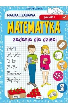 Matematyka Zadania dla dzieci Poziom 1 - Beata Guzowska - Ebook - 978-83-8114-729-3