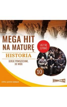 Mega hit na maturę. Historia 10. Dzieje powszechne. XX wiek - Krzysztof Pogorzelski - Audiobook - 978-83-8146-715-5