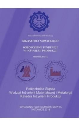 Współczesne tendencje w inżynierii produkcji - Joanna Furman - Ebook - 978-83-65929-53-2