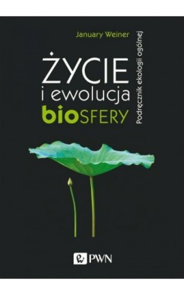 Życie i ewolucja biosfery - January Weiner - Ebook - 978-83-01-21137-0