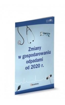 Zmiany w gospodarowaniu odpadami od 2020 r. - Kamila Kłos - Ebook - 978-83-269-8990-2
