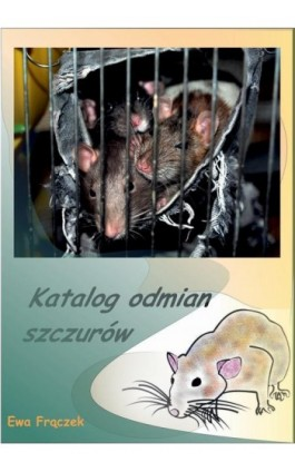 Katalog odmian szczurów - Ewa Frączek - Ebook - 978-83-7859-539-7