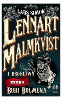 Lennart Malmkvist i osobliwy mops Buri Bolmena - Lars Simon - Ebook - 978-83-66328-07-5