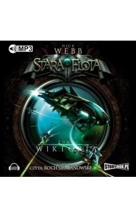 Stara flota Tom 3 - Wiktoria - Nick Webb - Audiobook - 978-83-7927-865-7