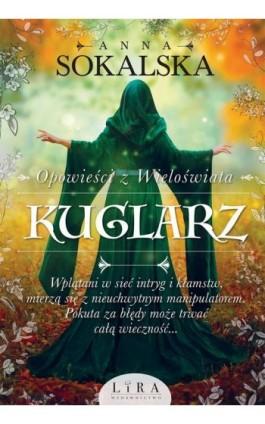 Kuglarz - Anna Sokalska - Ebook - 978-83-66229-81-5