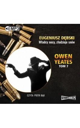 Owen Yeates tom 7 Władcy nocy złodzieje snów - Eugeniusz Dębski - Audiobook - 978-83-65983-35-0