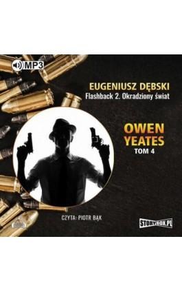 Owen Yeates tom 4 Flashback 2 Okradziony świat - Eugeniusz Dębski - Audiobook - 978-83-65864-11-6