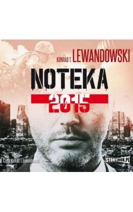 Noteka 2015 - Konrad T. Lewandowski - Audiobook - 978-83-8194-284-3