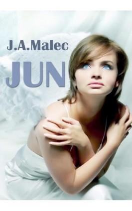 Jun - J. A. Malec - Ebook - 978-0-9957124-0-9