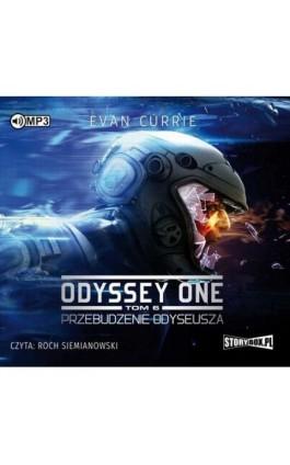 Odyssey One Tom 6 Przebudzenie Odyseusza - Evan Currie - Audiobook - 978-83-8146-330-0