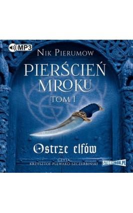 Pierścień Mroku. Tom 1. Ostrze elfów - Nik Pierumow - Audiobook - 978-83-8146-366-9