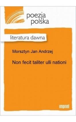 Non fecit taliter ulli nationi - Jan Andrzej Morsztyn - Ebook - 978-83-270-3338-3