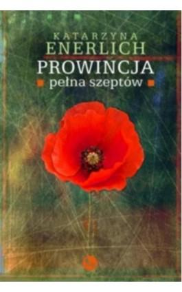 Prowincja pełna szeptów - Katarzyna Enerlich - Ebook - 978-83-7779-194-3